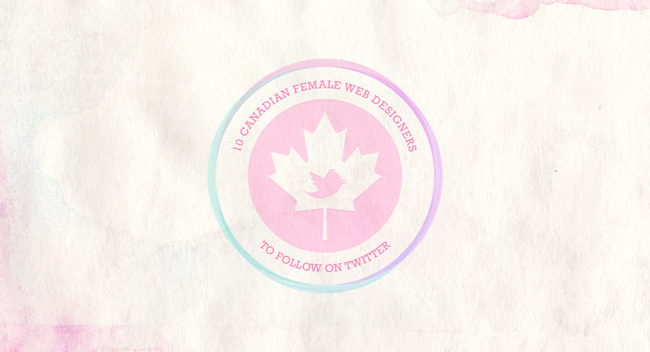 10 Canadian Female Web Designers to Follow on Twitter
