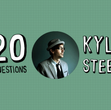 20 Questions with Kyle Steed