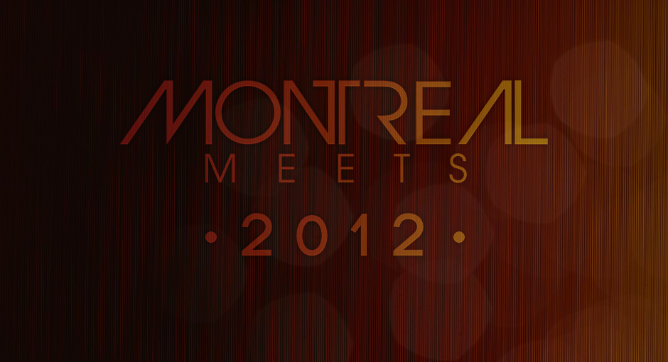 Montreal Meets 2012